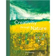 Creativity Through Nature Foraged, Recycled and Natural Mixed-Media Art